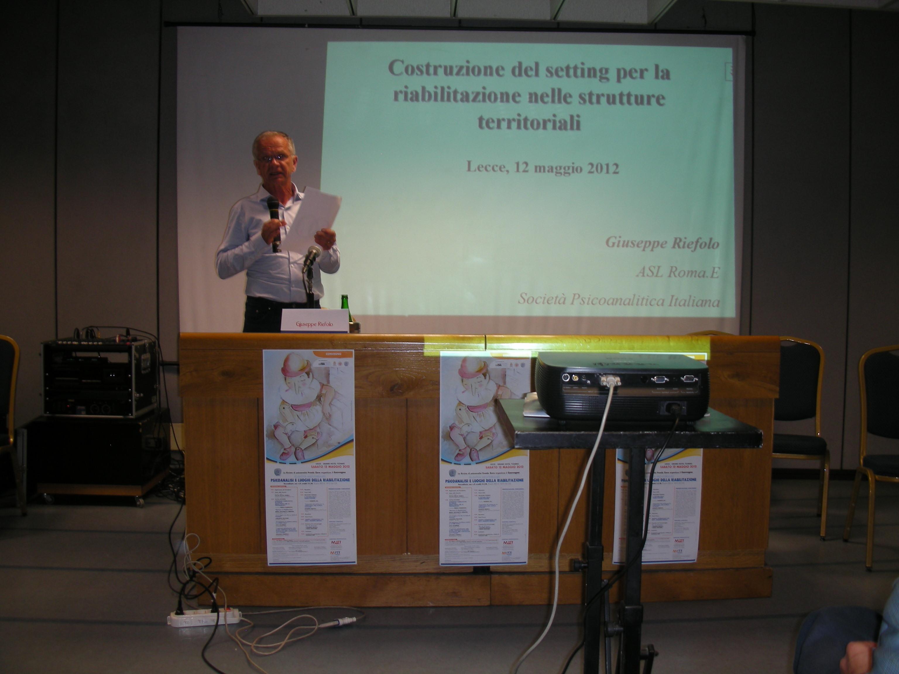 2012 PSICOANALISI E LUOGHI DELLA                                                                                               RIABILITAZIONE: relazione plenaria di Giuseppe Riefolo (Lecce, 2012)